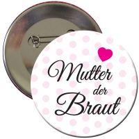 Puenktchen-Button mit Mutter der Braut-Schriftzug fuer den Junggesellenabschied