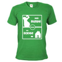 "T-Shirt ""Der Runde muss ins Eckige"" - Grün"