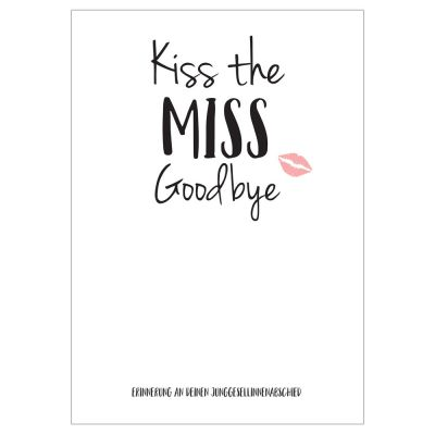 JGA Erinnerungs-Poster - Kiss the Miss Goodbye