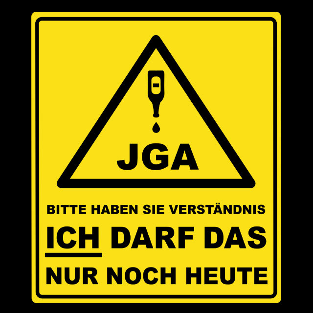JGA-Spruch: Bitte haben Sie Verständnis