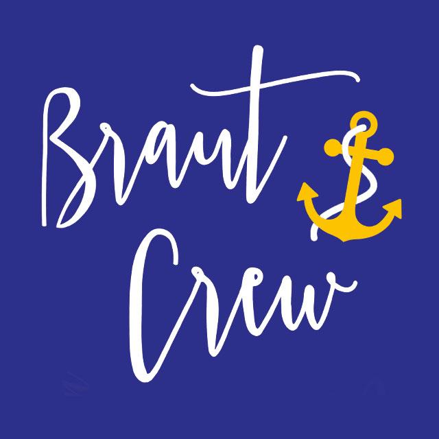 Braut Crew - JGA-Spruch für Frauen