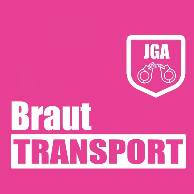 JGA-Spruch: Braut Transport