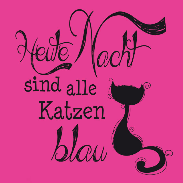 JGA-Spruch: Heute Nacht sind alle Katzen blau